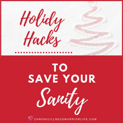 15 Simple Chronic Illness Holiday Hacks to Minimize Stress and Fatigue