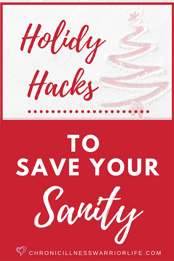 I so could have used these chronic illness holiday hacks last year! Definitely saving these great ideas for when I start my holiday planning. #chronicillnesswarriorlife #chronicillness #chronicillnesslife  #mentalillness #mentalhealth #holidayhacks #christmas #holidayseason