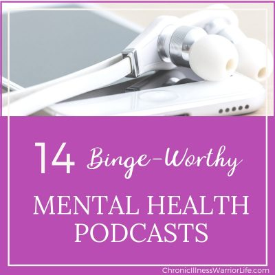 14 Binge-Worthy Mental Health Podcasts for Mental Illness Warriors