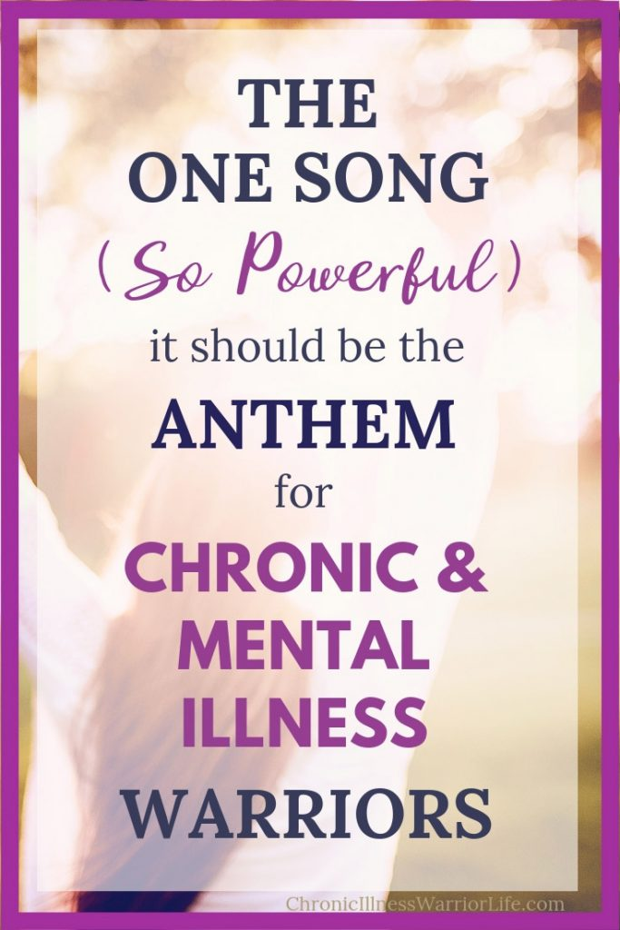I absolutely love this song and agree it should be the anthem for chronic and mental illness. Having a mental illness I often feel stigmatized and isolated. I need to start thinking of myself as a warrior, not a sufferer. #chronicillnesswarriorlife #chronicillnesstips #chronicillness #chronicillnesslife  #spoonie #spoonielife  #mentalhealth  #mentalillness #playlist #songs #inspirationalsongs #encouragement