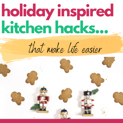 30 Kitchen Hacks You Have to Try This Holiday Season