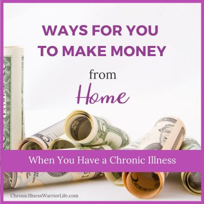 Ways to Make Money from Home with a Chronic Illness