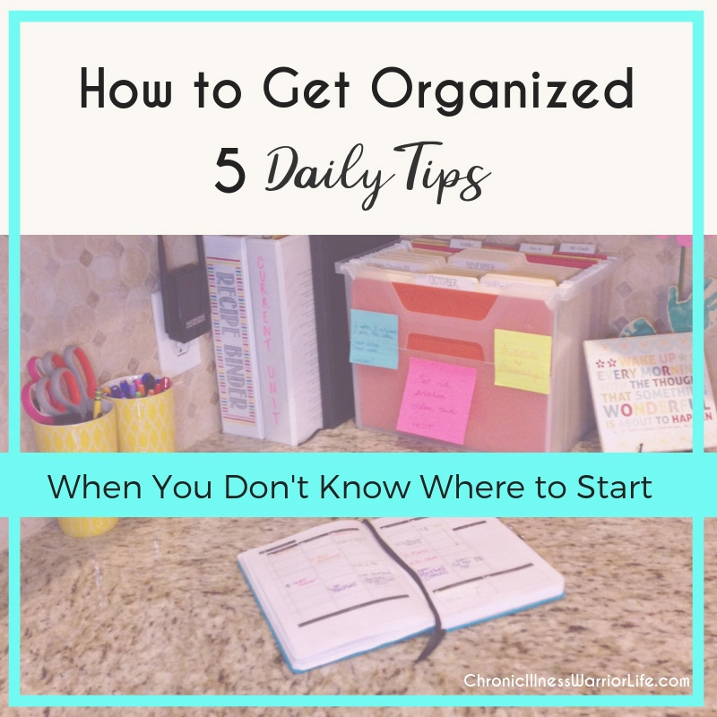 These tips saved my sanity. I knew I should be more organized, but I didn't know how to get started. I am so glad I found out how to get organized when you don't know where to start article! #chronicillnesswarriorlife #organizationtips #getorganized #lazygirlorganizing #chronicillnesshacks #mentalillnesshacks #howtogetorganized