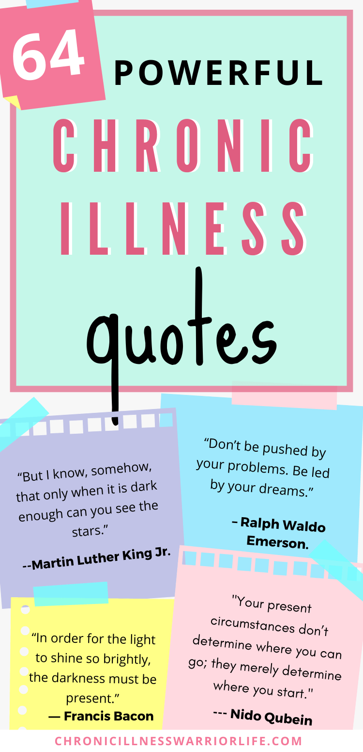 Use these powerful inspirational quotes about living with chronic illness to fight self-doubt and guilt. Over 60 living with invisible illness quotes that will help you find your strength and courage for living with chronic pain and other health challenges. Find peace in your struggles so you can create a life you love. #health #chronicillness #quotes #chronicpain #fibromyalgia #invisibleillness via @chronicillnesswarriorlife