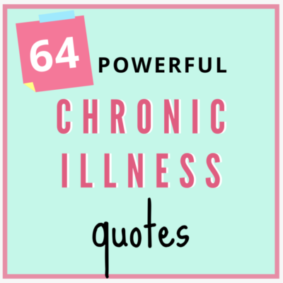64 Chronic Illness Quotes That Will Drive Away Self-Doubt